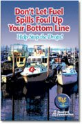 "Our brochure titled, ""Don't let fuel spills foul up your bottom line.""."
