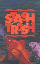 Stash Your Trash Poster featuring an artistic rendition of fish.
