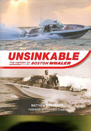 Unsinkable: The History Of The Boston Whaler book cover